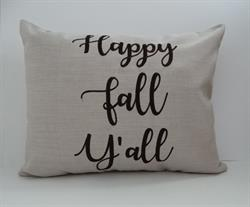 "Sunbrella Embroidered Sentiment Indoor Outdoor Pillow Cover - Happy Fall Y'all - Flax - 14"" x 18"""